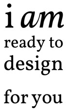 i am ready to design for you